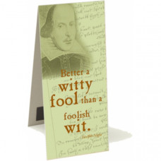 Shakespeare Bookmark - 'Better a witty..'