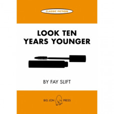 Look Ten Years Younger by Fay Slift ~ Classic Fiction Card