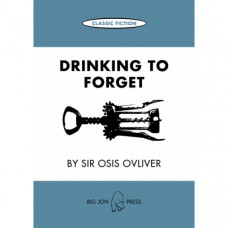 Drinking to Forget by Sir Osis Ovliver ~ Classic Fiction Card
