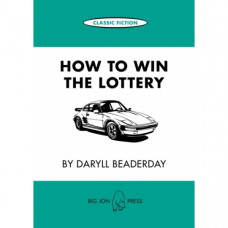 How to Win the Lottery by Daryll Beaderday ~ Classic Fiction Card