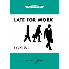 Late for Work by Mr Bus ~ Classic Fiction Card