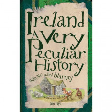 Ireland: A Very Peculiar History